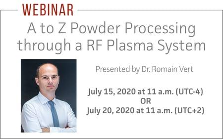 A to Z Powder Processing through a RF Plasma System