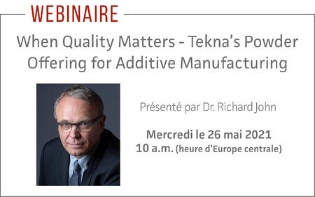 [Webinar] When Quality Matters - Tekna's Powder Offering for Additive Manufacturing